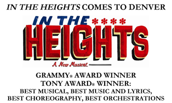 IN THE HEIGHTS logo In The Heights opens at the Buell Theater