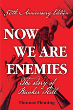 front.cover now we are enemies Bunker Hill, 1775—What happened, why was it important