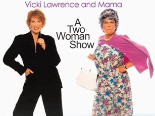 vicki and mama Vicki Lawrences two woman show coming to Union Colony Civic Center