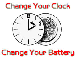 Change Your Clock Change Your Battery Change Your Clock Change Your Battery