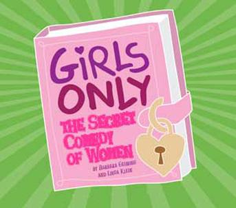girls Girls Only  The Secret Comedy Life of Women